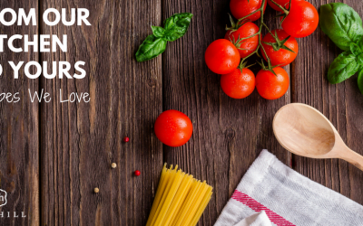 From our Kitchen to Yours – Recipes We Love