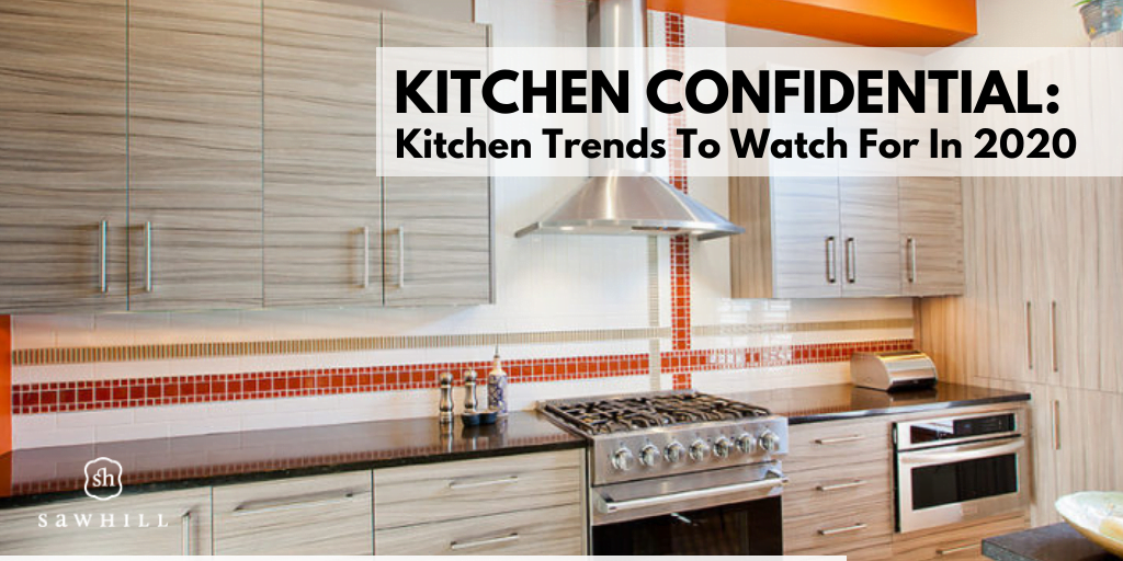 Kitchen Confidential: Kitchen Trends to Watch For in 2020